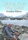 Space for Wonder: A Guide to Trekking the Mountain Frontier of the Pyrenees