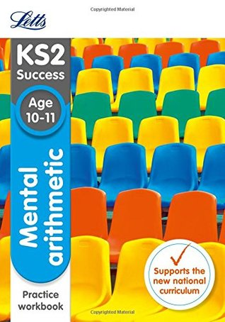 Mental Arithmetic Age 10-11 Practice Workbook (Letts KS2 SATs Revision Success - New 2014 Curriculum)