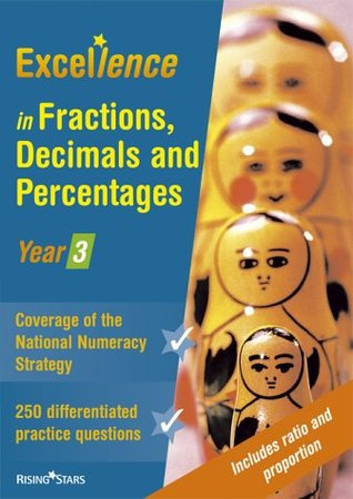 Excellence in Fractions, Decimals and Percentages