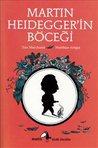Martin Heidegger'in Böceği (Metis Küçük Filozoflar Dizisi, #10)