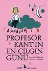 Profesör Kant'ın En Çılgın Günü