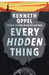 Every Hidden Thing by Kenneth Oppel