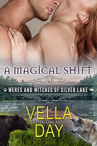 A Magical Shift (Weres and Witches of Silver Lake #1) by Vella Day