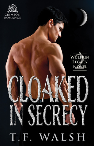 Cloaked in Secrecy by T.F. Walsh