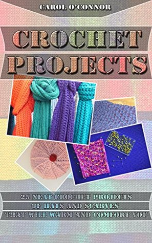 Crochet Projects 25 Neat Crochet Projects Of Hats And Scarves That