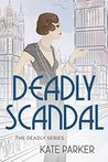 Deadly Scandal (Deadly, #1)