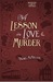 A Lesson in Love and Murder...