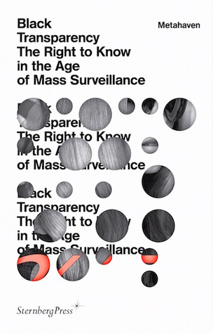 Black Transparency: The Right to Know in the Age of Mass Surveillance