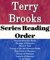 TERRY BROOKS: SERIES READING ORDER: SERIES LIST: ORIGINAL SHANNARA BOOKS, HERITAGE OF SHANNARA, WORD & VOID BOOKS, VOYAGE OF THE JERL OF SHANNARA, HIGH DRUID OF SHANNARA, GENESIS BY TERRY BROOKS