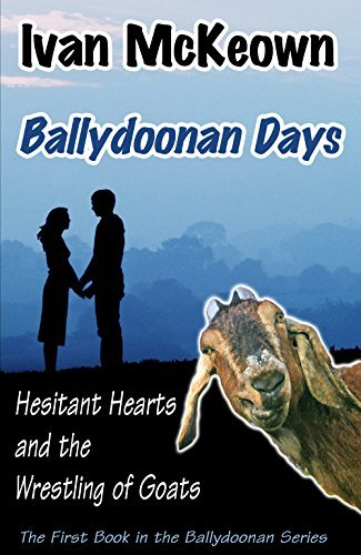 Ballydoonan Days: Hesitant Hearts and the Wrestling of Goats