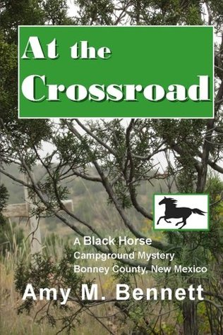 At the Crossroad (Black Horse Campground Mysteries)