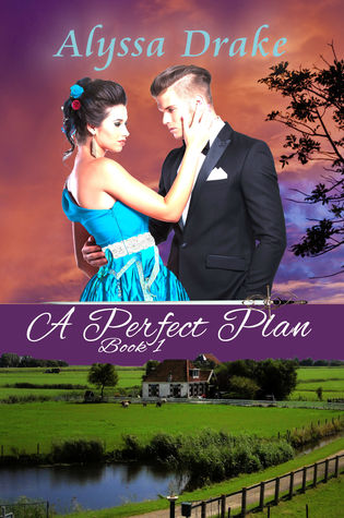 A Perfect Plan by Alyssa Drake