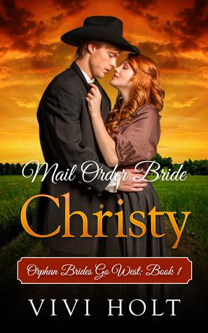 Mail Order Bride: Christy(Orphan Brides Go West 1)