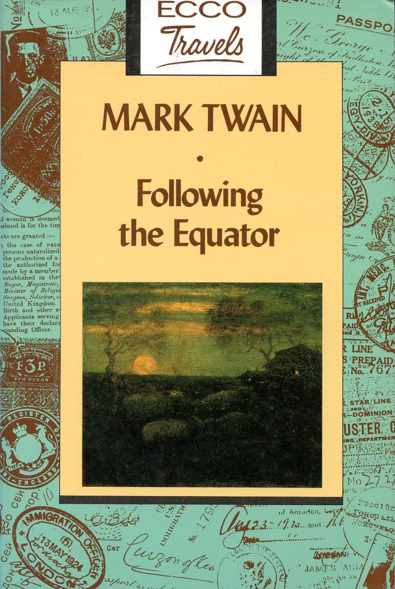 Following The Equator: A Journey Around The World Volume 1