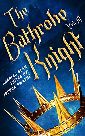 The Bathrobe Knight: Volume III (The Bathrobe Knight, #3)