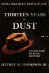 Thirteen Years of Dust