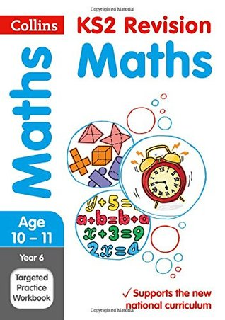 Year 6 Maths Targeted Practice Workbook (Collins KS2 SATs Revision and Practice - New 2014 Curriculum)