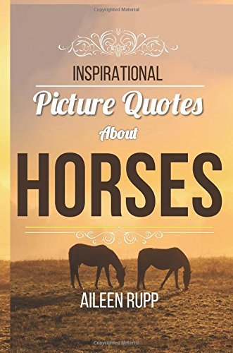 Horse Quotes: Inspirational Picture Quotes about Horses, #8