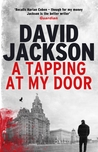 A Tapping at my Door by David  Jackson