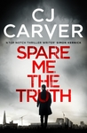 Spare Me the Truth (Dan Forrester #1)