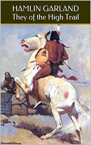 They of the High Trails: Three Classic Western Books