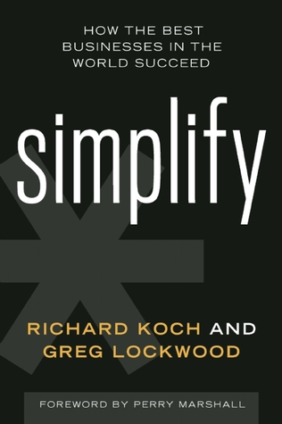 Simplify: How the Best Businesses in the World Succeed by Richard Koch