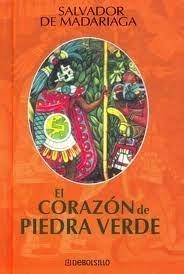 El corazón de piedra verde by Salvador de Madariaga