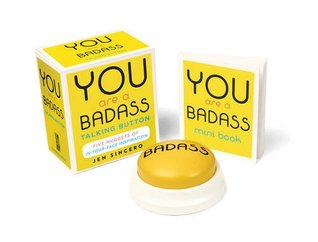 You Are a Badass® Talking Button: Five Nuggets of In-Your-Face Inspiration