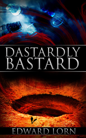 Dastardly Bastard by Edward Lorn
