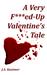 A Very F***ed-Up Valentine'...