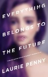 Book cover for Everything Belongs to the Future