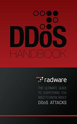 Radware's DDoS Handbook: The Ultimate Guide to Everything You Need to Know about DDoS Attacks