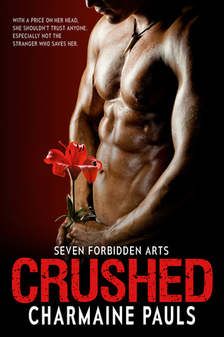 Crushed (Seven Forbidden Arts) by Charmaine Pauls