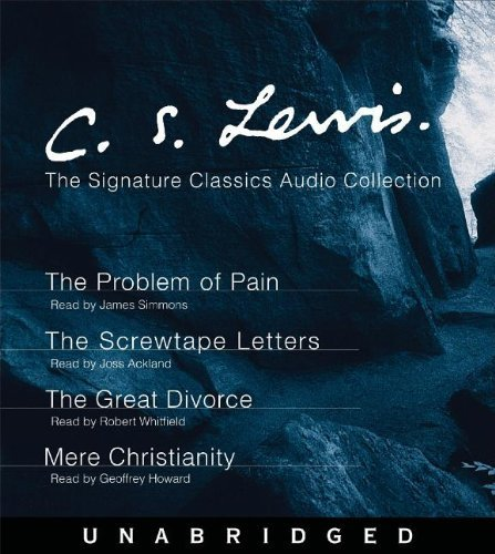 The Problem of Pain, The Screwtape Letters, The Great Divorce, Mere Christianity