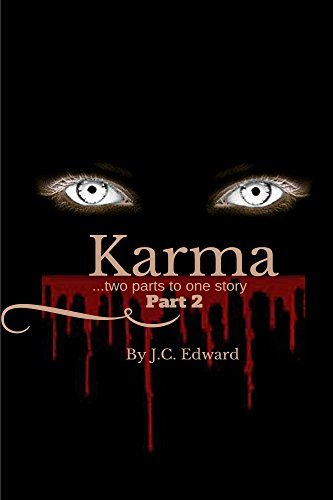 Karma: two parts to one story (Karma... what goes around comes around Book 2)
