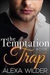 The Temptation Trap, Book 4 by Alexa Wilder