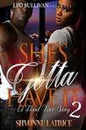 She's Gotta Have It by Shvonne Latrice