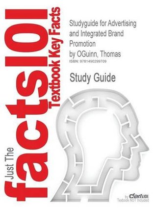 Studyguide for Advertising and Integrated Brand Promotion - Just the facts 101