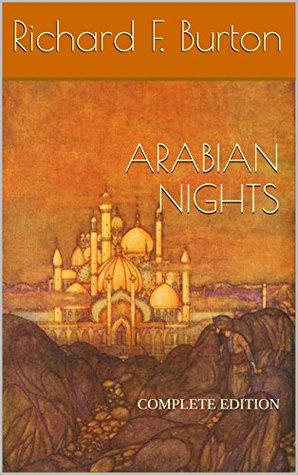 Thousand Nights and a Night complete (Arabian Nights) (1001 Nights) (Translated, Annotated and Illustrated): All 16 Volumes