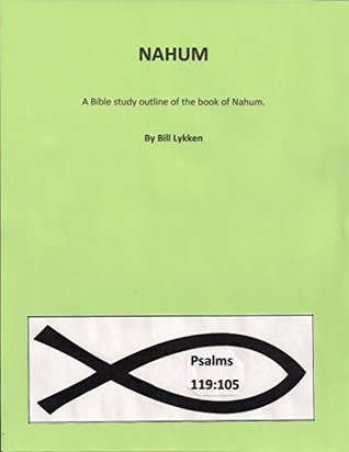 Nahum: A Bible study outline of the book of Nahum
