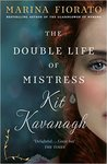 The Double Life of Mistress Kit Kavanagh by Marina Fiorato
