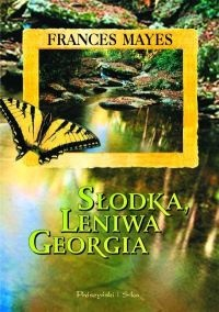 Ebook Słodka, leniwa Georgia by Frances Mayes PDF!