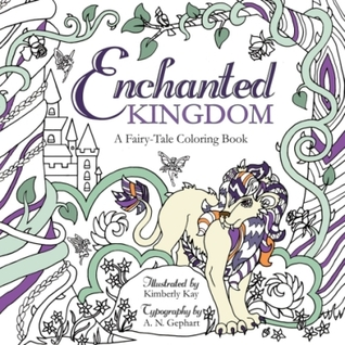 Enchanted Kingdom A Fairytale Coloring Book