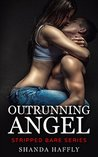 Outrunning Angel (Stripped Bare, #1)
