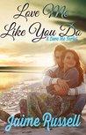 Love Me Like You Do (Love Me #1)