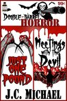 Double Barrel Horror: Just One Pound/Meetings with the Devil