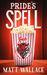 Pride's Spell (Sin du Jour, #3) by Matt Wallace