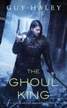 The Ghoul King (Dreaming Cities, #2)