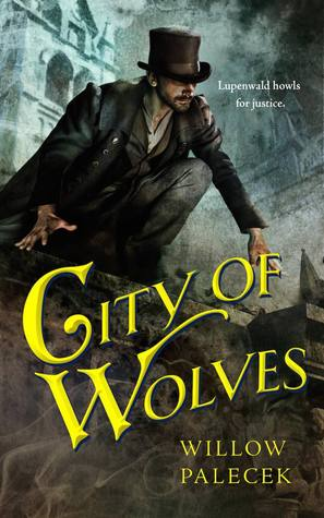City of Wolves by Willow Palecek