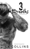 3 Breaths by L.K. Collins
